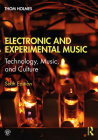 Electronic and Experimental Music: Technology, Music, and Culture Cover Image