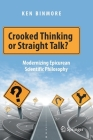 Crooked Thinking or Straight Talk?: Modernizing Epicurean Scientific Philosophy Cover Image