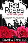 Red Roses 'n Pinstripes: Despair to Meaning Cover Image
