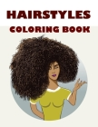 HAIRSTYLES Coloring Book: Coloring Book For Teenage Girls: Fashion Faces: Gorgeous Hair Style, Cool, Cute Designs, Coloring Book For Girls, Kids Cover Image