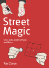 Street Magic: Street Tricks, Sleight of Hand and Illusion Cover Image
