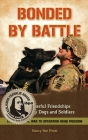 Bonded by Battle: The Powerful Friendships of Military Dogs and Soldiers, from the Civil War to Operation Iraqi Freedom Cover Image