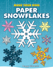 Make Your Own Paper Snowflakes (Dover Origami Papercraft) Cover Image