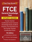 FTCE General Knowledge Test Study Guide: Florida Teacher Certification Exam General Knowledge Study Guide and Practice Test Questions for the Florida Cover Image