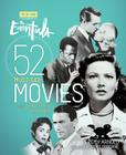 The Essentials: 52 Must-See Movies and Why They Matter (Turner Classic Movies) Cover Image