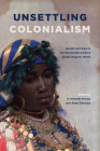 Unsettling Colonialism Cover Image