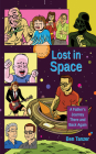 Lost in Space: A Father's Journey There and Back Again Cover Image