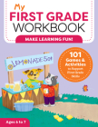 My First Grade Workbook: 101 Games and Activities to Support First Grade Skills Cover Image