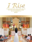 I Rise: Forgive Me Pastor, Those of the Church, yet I Feel I Must Stand to Confess My Love and Faith in God! Cover Image