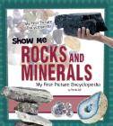 Show Me Rocks and Minerals (A+ Books: My First Picture Encyclopedias) Cover Image