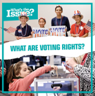 What Are Voting Rights? (What's the Issue?) Cover Image