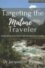 Targeting the Mature Traveler: Developing Strategies for an Emerging Market Cover Image