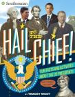 Hail to the Chief!: Fun Facts and Activities about the US Presidents Cover Image