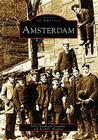 Amsterdam (Images of America (Arcadia Publishing)) Cover Image