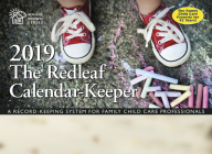 The Redleaf Calendar-Keeper 2019: A Record-Keeping System for Family Child Care Professionals (Redleaf Business) Cover Image