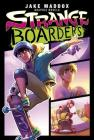 Strange Boarders (Jake Maddox Graphic Novels) Cover Image