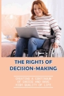 The Rights Of Decision-Making: Creating A Continuum Of Choice And Have High Quality Of Life: Use Sdm In The Programs And Life Cover Image