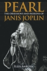 Pearl: The Obessions and Passions of Janis Joplin Cover Image