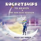 Rocketships to Heaven and the SOS Fuel Station Cover Image