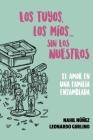 Los Tuyos, Los Mios... Sin los Nuestros: El Amor en una Familia Ensamblada Cover Image