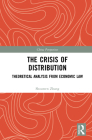 The Crisis of Distribution: Theoretical Analysis from Economic Law (China Perspectives) Cover Image