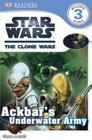 Star Wars: The Clone Wars: Ackbar's Underwater Army Cover Image