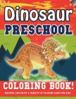 Dinosaur Preschool Coloring Book! Discover And Enjoy A Variety Of Coloring Pages For Kids Cover Image