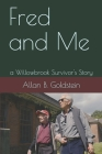 Fred and Me: a Willowbrook Survivor's Story Cover Image
