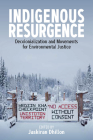 Indigenous Resurgence: Decolonialization and Movements for Environmental Justice Cover Image