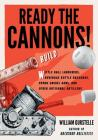 Ready the Cannons!: Build Wiffle Ball Launchers, Beverage Bottle Bazookas, Hydro Swivel Guns, and Other Artisanal Artillery / William Gurs Cover Image