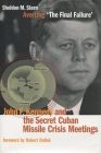 Averting 'The Final Failure': John F. Kennedy and the Secret Cuban Missile Crisis Meetings (Stanford Nuclear Age) Cover Image