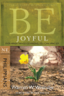 Be Joyful (Philippians): Even When Things Go Wrong, You Can Have Joy (The BE Series Commentary) Cover Image