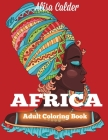 Africa Coloring Book: African Designs Coloring Book of People, Landscapes, and Animals of Africa Cover Image