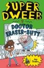 Super Dweeb V. Doctor Eraser-Butt Cover Image