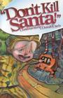 Don't Kill Santa!: Christmas Stories Cover Image