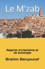 Le M'zab: Regards d'urbanisme et de sociologie Cover Image