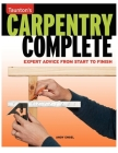 Carpentry Complete: Expert Advice from Start to Finish (Taunton's Complete) Cover Image