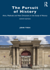 The Pursuit of History: Aims, Methods and New Directions in the Study of History Cover Image