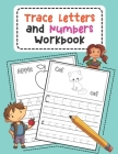 Trace Letters and Numbers Workbook: Learn How to Write Alphabet Upper and Lower Case and Numbers (Volume 3) Cover Image