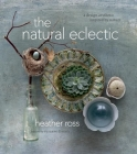 The Natural Eclectic: A Design Aesthetic Inspired by Nature Cover Image