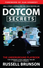 Dotcom Secrets: The Underground Playbook for Growing Your Company Online with Sales Funnels Cover Image