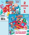 The Super Friends Save Christmas/Race to the North Pole (DC Super Friends) Cover Image
