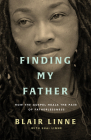 Finding My Father: How the Gospel Heals the Pain of Fatherlessness Cover Image