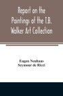 Report on the paintings of the T.B. Walker Art Collection Cover Image