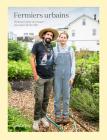 Fermiers Urbains: Renouer Avec La Nature Au Coeur de la Ville Cover Image