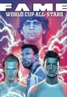 Fame: The World Cup All-Stars: David Bekham, Lionel Messi, Cristiano Ronaldo and Diego Maradona Cover Image