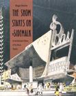The Show Starts on the Sidewalk: An Architectural History of the Movie Theatre, Starring S. Charles Lee Cover Image