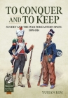 To Conquer and to Keep: Suchet and the War for Eastern Spain, 1809-1814 (From Reason to Revolution) Cover Image