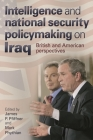 Intelligence and National Security Policymaking on Iraq: British and American Perspectives Cover Image
