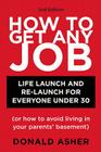 How to Get Any Job: Life Launch & Relaunch for Everyone Under 30 Cover Image